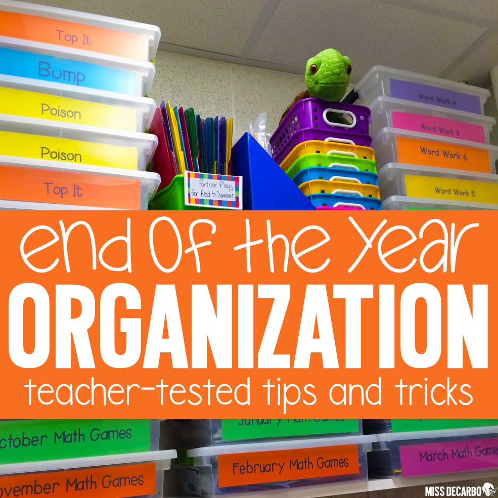 End of the Year Organization: Tips & Tricks!