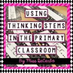 Using Thinking Stems In The Primary Classroom