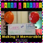 Cause & Effect: Making It Memorable!