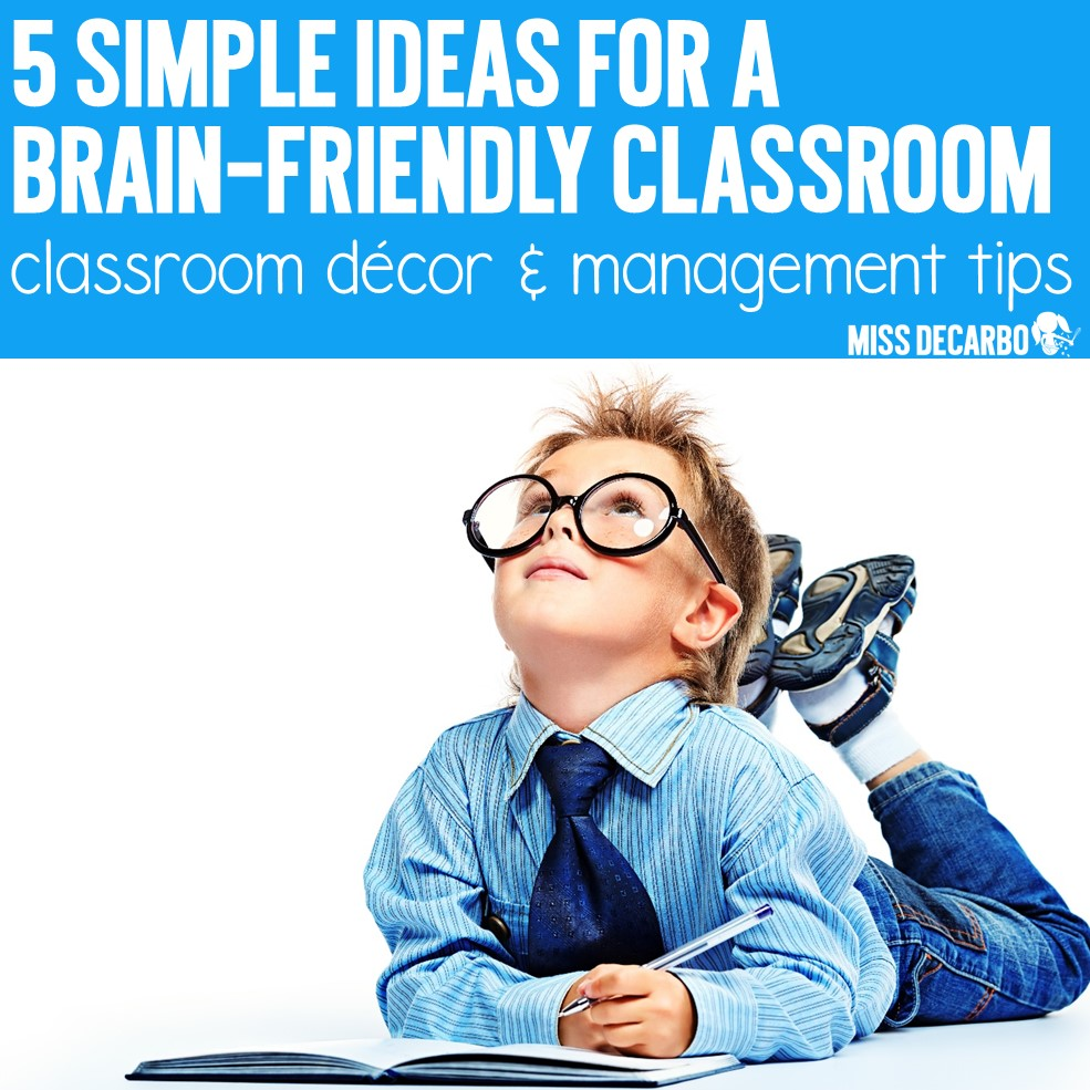 This post shares five simple ways to make your classroom brain-friendly for students. Christina shares tips and tricks for classroom decor and management.