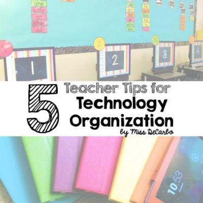 5 Teacher Tips for Technology Organization