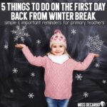 Teacher Tips for the First Day Back From Winter Break