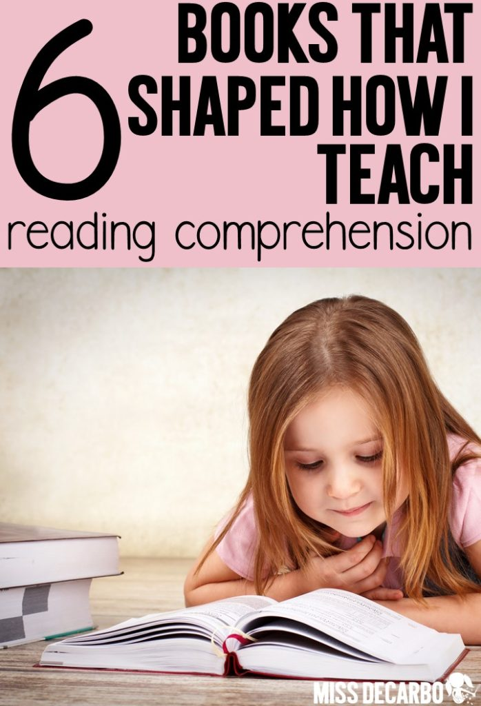 A list of 6 books that shaped how I teach reading comprehension in my primary classroom. In this post, Miss DeCarbo also shares her 6 tips for teaching comprehension in the classroom. Discover resource books that will help you improve small group reading comprehension, discussions, engagement, and instruction in reading strategies.