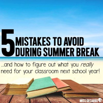 5 Mistakes to Avoid During Summer Break: FREE Teacher Reflection Sheet to figure out what you really need for your classroom next school year. Christina shares how to map out your goals for organization, instruction, content, and classroom management.