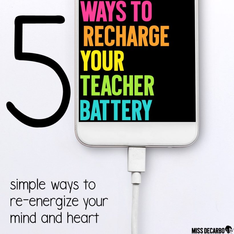 5 ways to motivate and recharge your teacher mind and heart at the end of the year