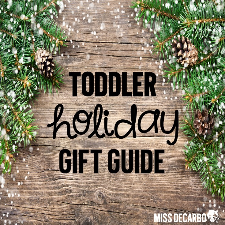 Toddler Holiday Gift Guide for Toys We Love