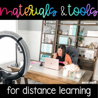 Miss DeCarbo shares her favorite tools and materials for distance learning and remote teaching.